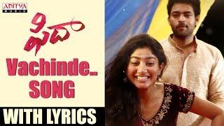 Vachinde Song With Lyrics | Fidaa Songs | Varun Tej, Sai Pallavi | Sekhar Kammula | Shakti Kanth width=