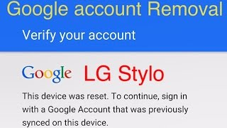 getlinkyoutube.com-New Method 6/7/16 how to remove google account protection lock on LG Stylo on 5.1.1 after hard reset