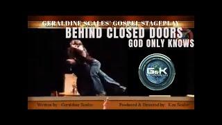 "getlinkyoutube.com-""Behind Closed Doors: God Only Knows/ FULL UNCUT V"