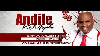 Andile KaMajola - U Jehovah Ungibiyele (Official Music Video)