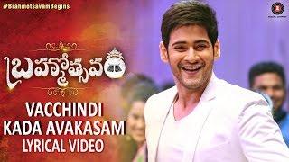 Vacchindi Kada Avakasam - Lyrical Video   Brahmotsavam   Mahesh Babu & Kajal Aggarwal