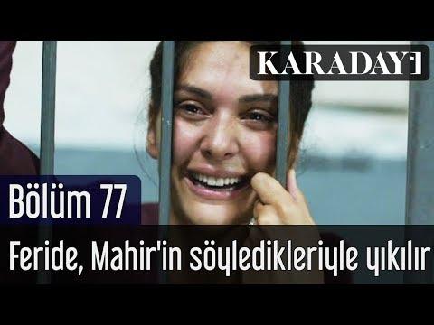 Karadayı 77.Bölüm | Feride, Mahir'in söyledikleriyle yıkılır