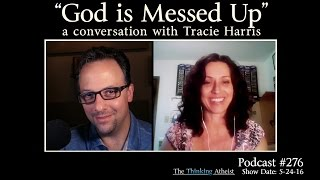 TTA Podcast 276: Tracie Harris - God Is Messed Up