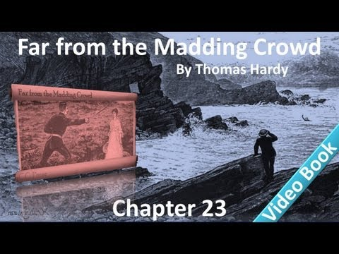 Chapter 23 - Far from the Madding Crowd by Thomas Hardy - Eventide - A Second Declaration
