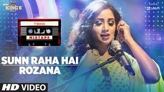 Sunn Raha Hai Rozana | Shreya Ghoshal | T Series Mixtape | Bhushan Kumar Ahmed Khan Abhijit Vaghani