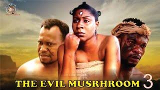The Evil Mushroom 3 - 2015 Latest Nigerian Nollywood  Movie