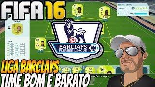FIFA 16 - TIME BOM E BARATO -  LIGA BARCLAYS