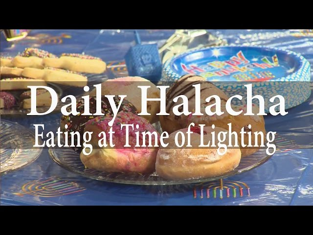 Chanukah - Eating at Time of Lighting