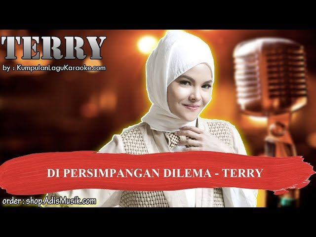 DI PERSIMPANGAN DILEMA  - TERRY Karaoke