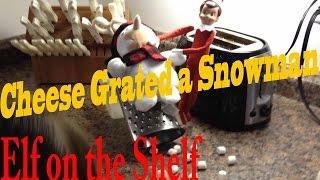 getlinkyoutube.com-Elf on the Shelf || Cheese Grated a Snowman