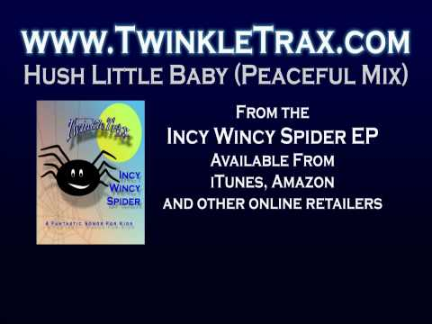 Hush Little Baby (Peaceful Mix) - Kids Songs, Lullabies and Nursery Rhymes from TwinkleTrax