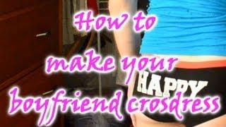 getlinkyoutube.com-How To Make Your Boyfriend Crossdress - Step 1: Wonderwear