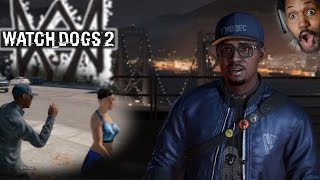 I CAN FLIRT. I CAN HACK. AND I'M BLACK.. say no more | Watch Dogs 2 Gameplay