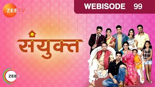 getlinkyoutube.com-Sanyukt - संयुक्त - Episode 99  - January 20, 2017 - Webisode