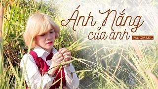 getlinkyoutube.com-Ánh Nắng Của Anh - Đức Phúc (Chờ Em Đến Ngày Mai OST) MV Cover   Panoma Studio