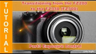getlinkyoutube.com-Transitioning from the Panasonic FZ200 to the FZ330(300) - part3 exposure control