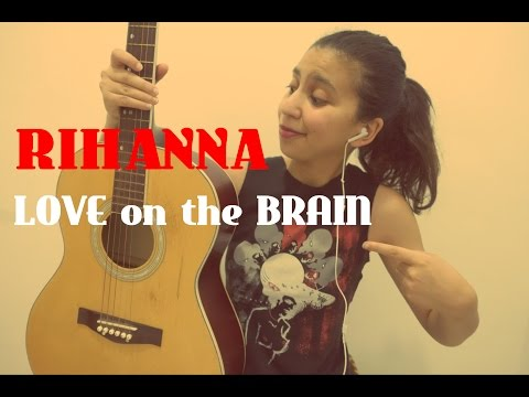 Rihanna - Love On The Brain (Cover) #Miss_Cha
