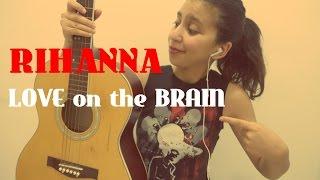 Rihanna - Love On The Brain (Cover) #Miss_Cha