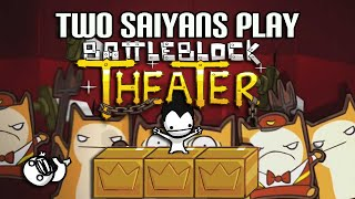 Two Saiyans Play: Battleblock Theater