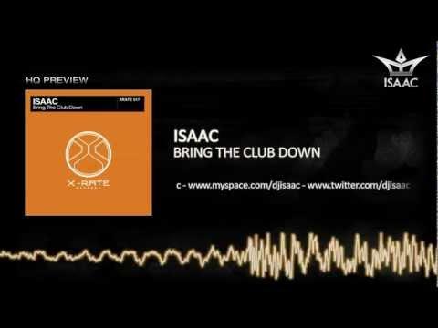 Isaac - Bring The Club Down (HQ PREVIEW)