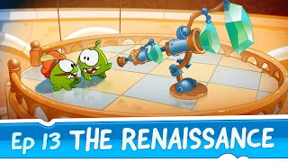 Om Nom Stories: The Renaissance (Episode 13, Cut the Rope: Time Travel)