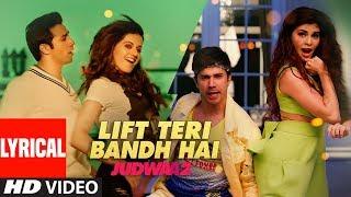 Lyrical: Lift Teri Bandh Hai: Judwaa 2 | Varun | Jacqueline | Taapsee | David Dhawan | Anu Malik