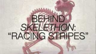 Behind Skelethon - Racing Stripes