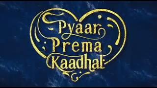 Pyaar Prema Kaadhal Video Song | Harish Kalyan | Raiza |  Yuvan | Sid Sriram | High On Love