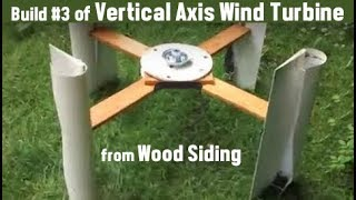 getlinkyoutube.com-Build #3 of Vertical Axis Wind Turbine from Wood Siding