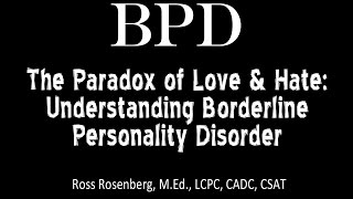 The Paradox of Love & Hate: Understanding Borderline Personality Disorder - BPD Relationship Expert