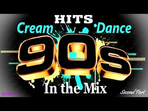 Cream Dance Hits Of 90's - In The Mix - Second Part mixed B