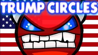 getlinkyoutube.com-Trump Circles! Geometry Dash Demon