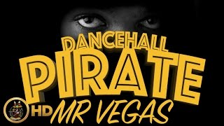 Mr. Vegas - Dancehall Pirate