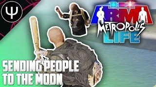 ARMA 3: Metropolis Life Mod — Sending People to The Moon!