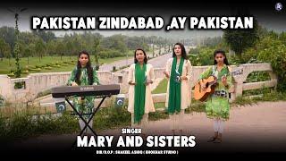 Pakistan Zindabad New Mili Naghma By Mary And Sisters Video By Khokhar Studio