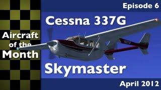 Aircraft of the Month - Cessna 337G Skymaster