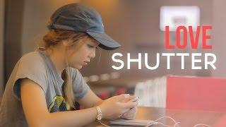 หนังสั้น Love Shutter