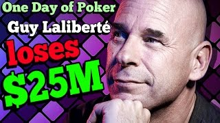 The Days that saw Guy Laliberté lose $25M