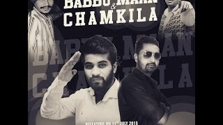 getlinkyoutube.com-Babbu Maan & Chamkila || Ekam Dhiman ft. Jashan Grewal || Latest Punjabi Hits 2015