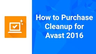 Avast Cleanup: How to Purchase for Avast 2016