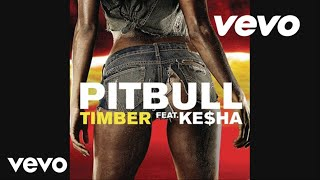 Pitbull - Timber (ft. Ke$ha)