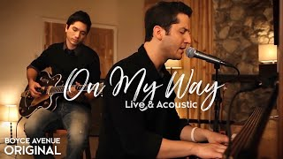 Boyce Avenue - On My Way