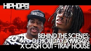 getlinkyoutube.com-Behind The Scenes: DJ Holiday x Migos x Ca$h Out - Trap House (HHS1987 Exclusive)