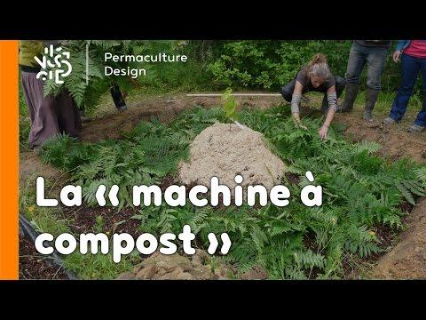 La minute permaculture #2 : LA «MACHINE À COMPOST»