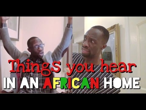 Things You Hear In An African Home