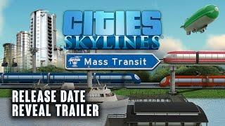 Cities: Skylines - Mass Transit Megjelenési Dátum Trailer