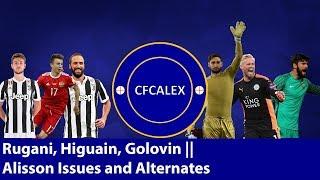 RUGANI, HIGUAIN, GOLOVIN UPDATES    ALISSON ISSUES AND ALTERNATES    Chelsea Transfer Special