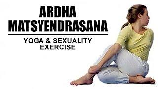 getlinkyoutube.com-Yoga And Sexuality Exercise | Ardha Matsyendrasana Yoga