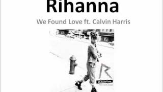 getlinkyoutube.com-Rihanna - We Found Love ft. Calvin Harris Lyrics