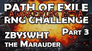 """Path of Exile Beta RNG Challenge """"Zbyswht"""" The Marauder - Part 3"""